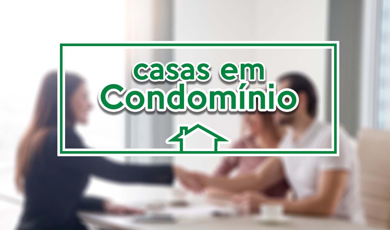 Procurando uma casa em condomínio? - Separamos algumas opções para você!